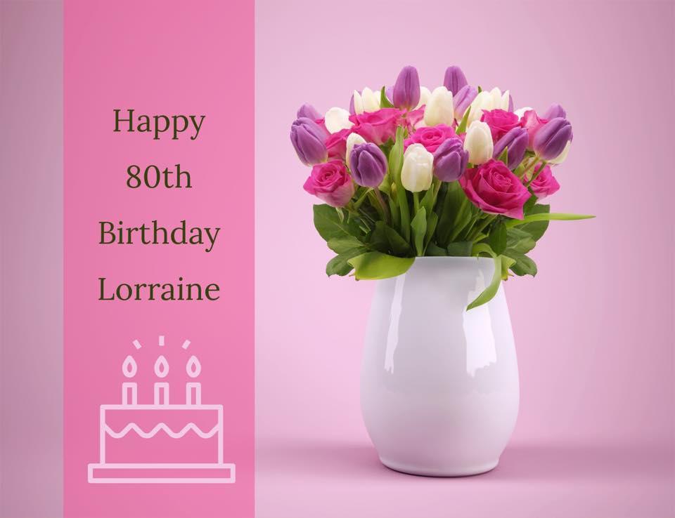 Happy 80th Lorraine